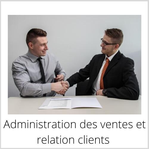Administration des ventes et relation clients