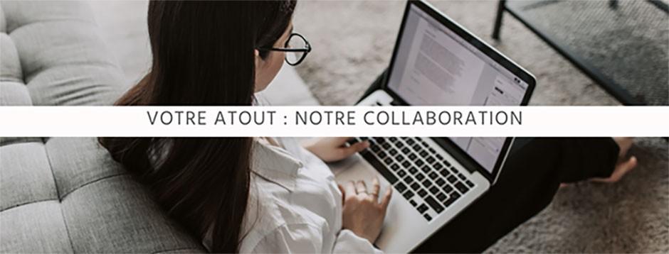 Notre atout : notre collaboration